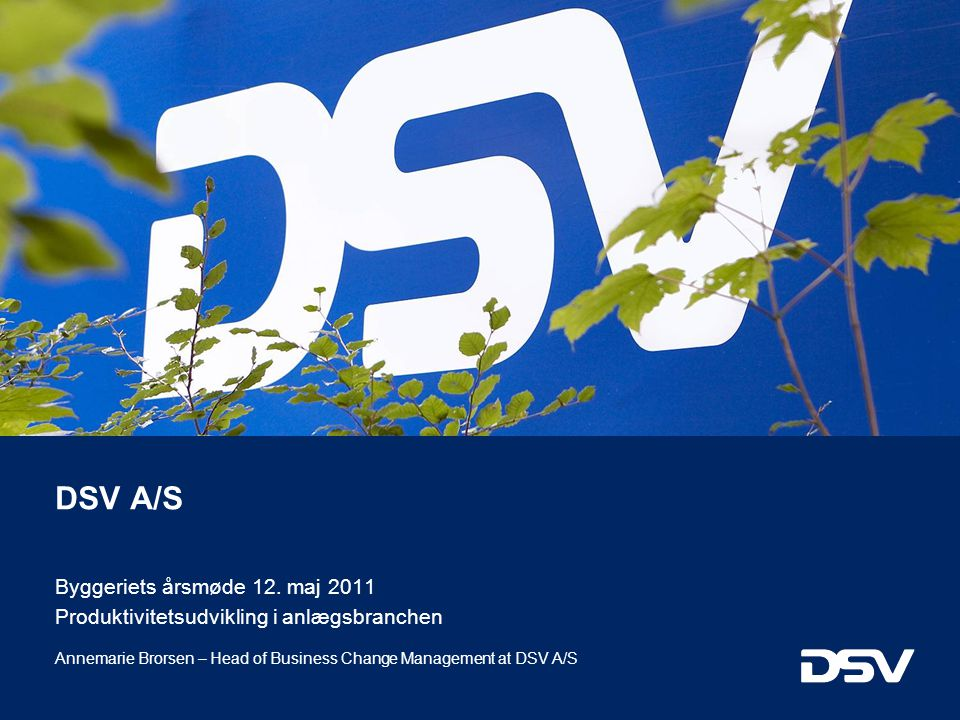 DSV A/S Byggeriets årsmøde 12. maj 2011