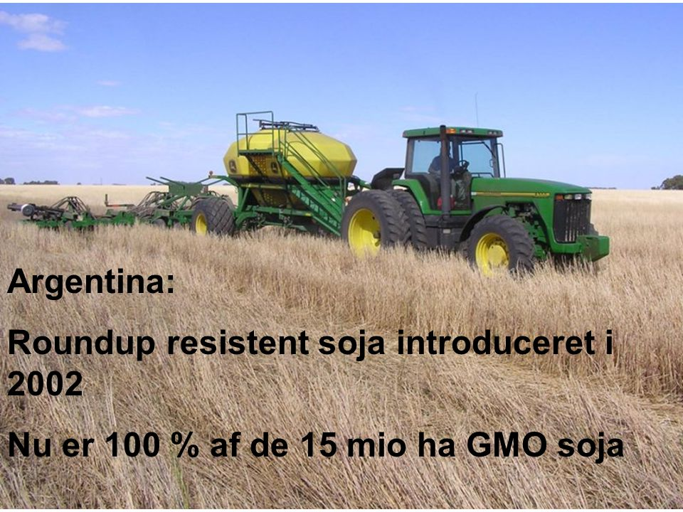 Roundup resistent soja introduceret i 2002
