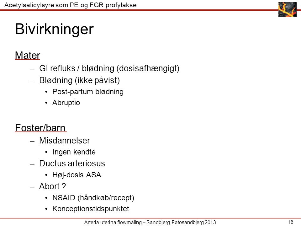 Bivirkninger Mater Foster/barn GI refluks / blødning (dosisafhængigt)