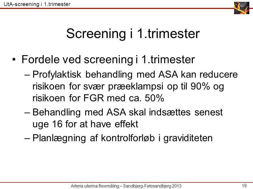 Screening i 1.trimester Fordele ved screening i 1.trimester