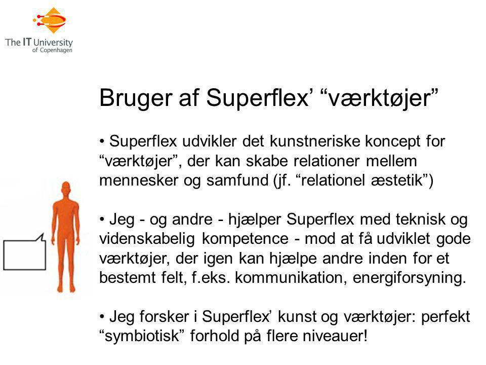 Bruger af Superflex' værktøjer