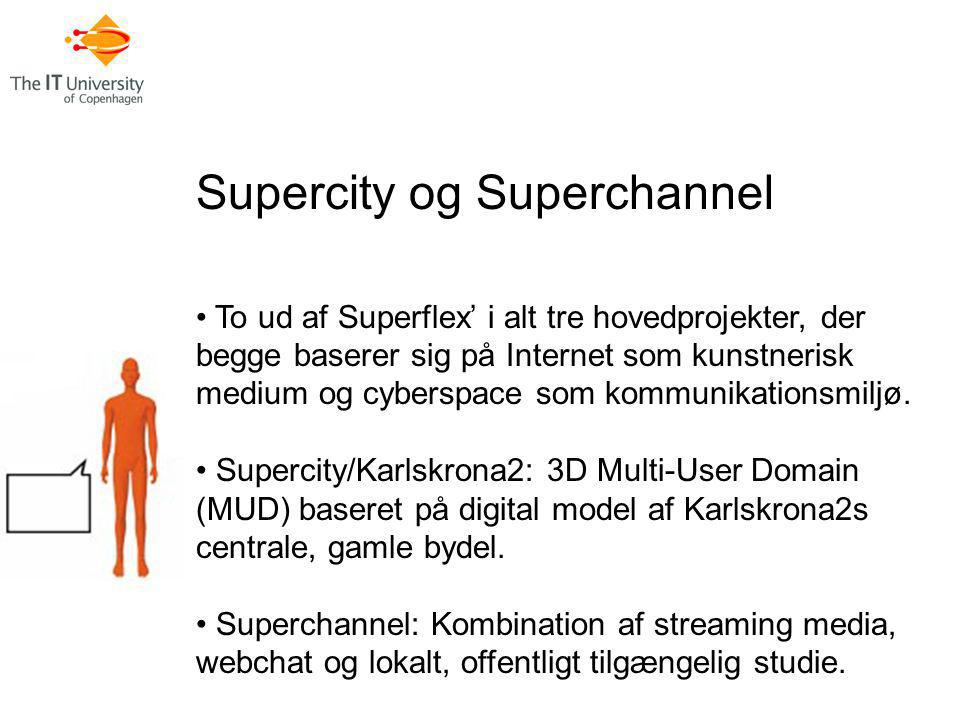 Supercity og Superchannel