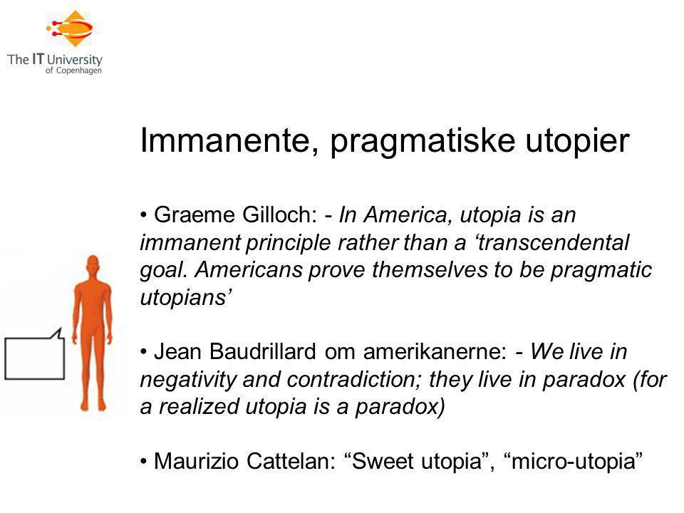 Immanente, pragmatiske utopier
