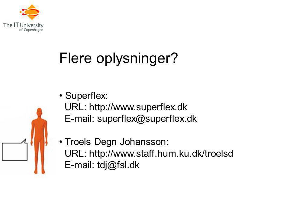Flere oplysninger Superflex: URL: http://www.superflex.dk