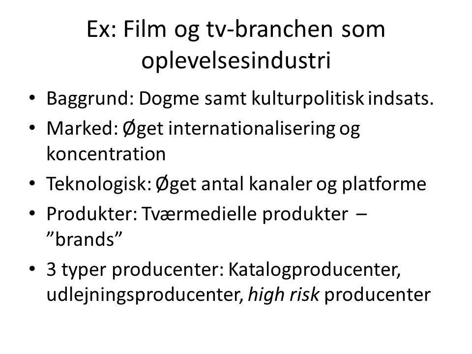 Ex: Film og tv-branchen som oplevelsesindustri