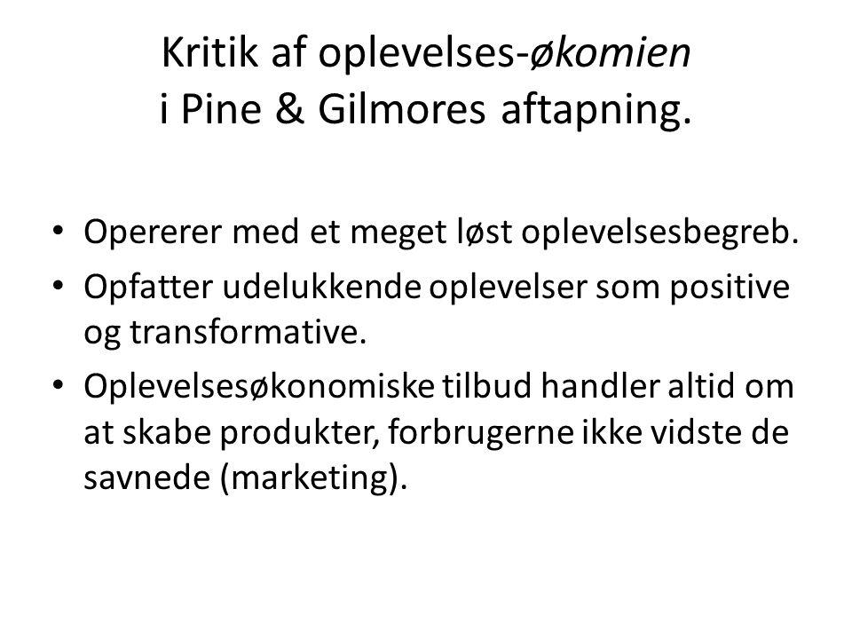 Kritik af oplevelses-økomien i Pine & Gilmores aftapning.
