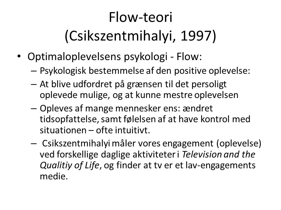 Flow-teori (Csikszentmihalyi, 1997)