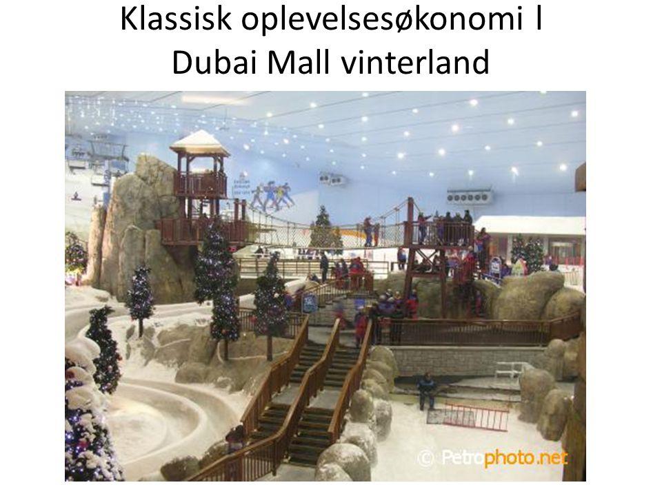 Klassisk oplevelsesøkonomi l Dubai Mall vinterland