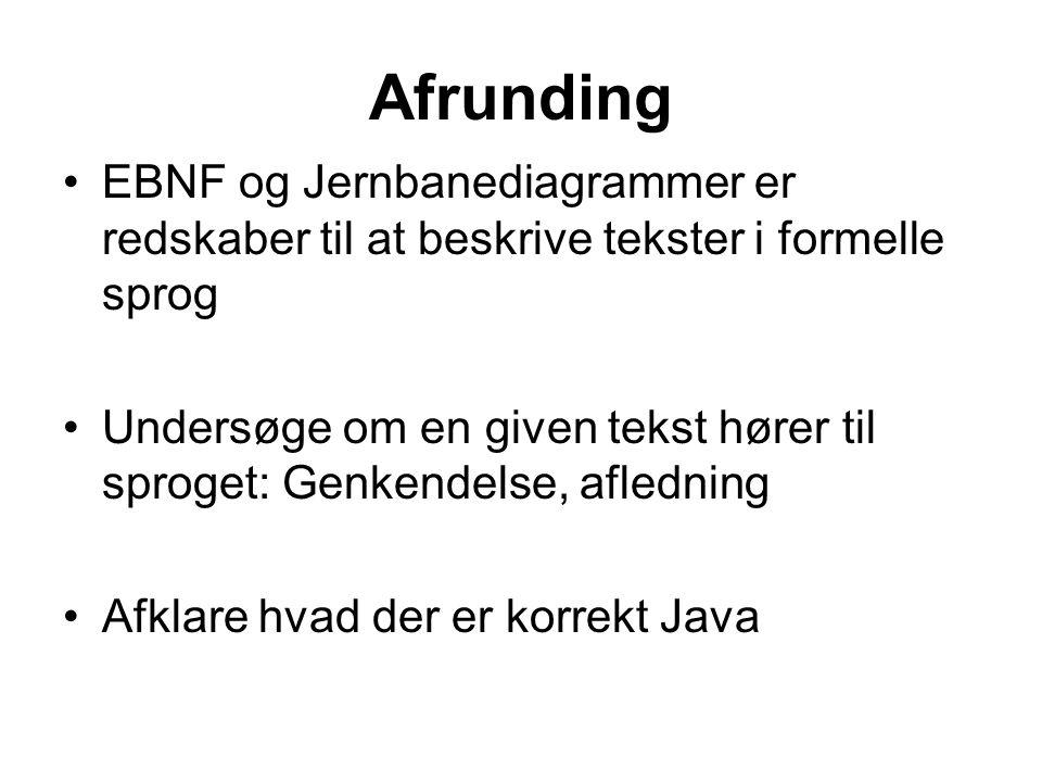 Afrunding EBNF og Jernbanediagrammer er redskaber til at beskrive tekster i formelle sprog.