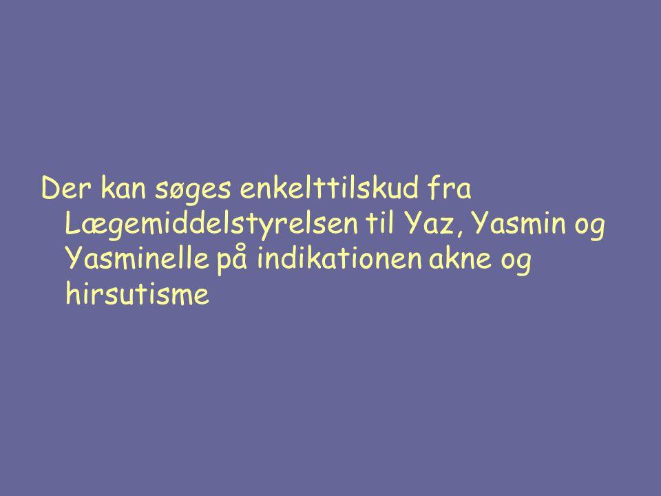 Der kan søges enkelttilskud fra Lægemiddelstyrelsen til Yaz, Yasmin og Yasminelle på indikationen akne og hirsutisme