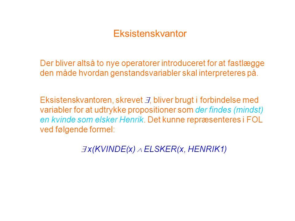  x(KVINDE(x)  ELSKER(x, HENRIK1)