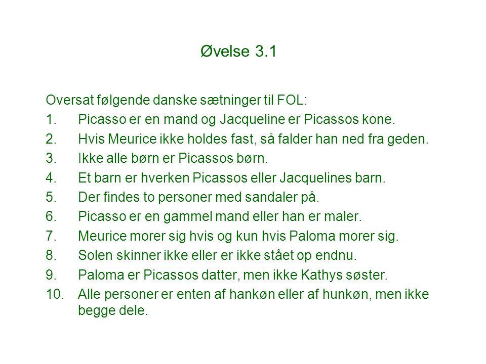 Øvelse 3.1 Oversat følgende danske sætninger til FOL: