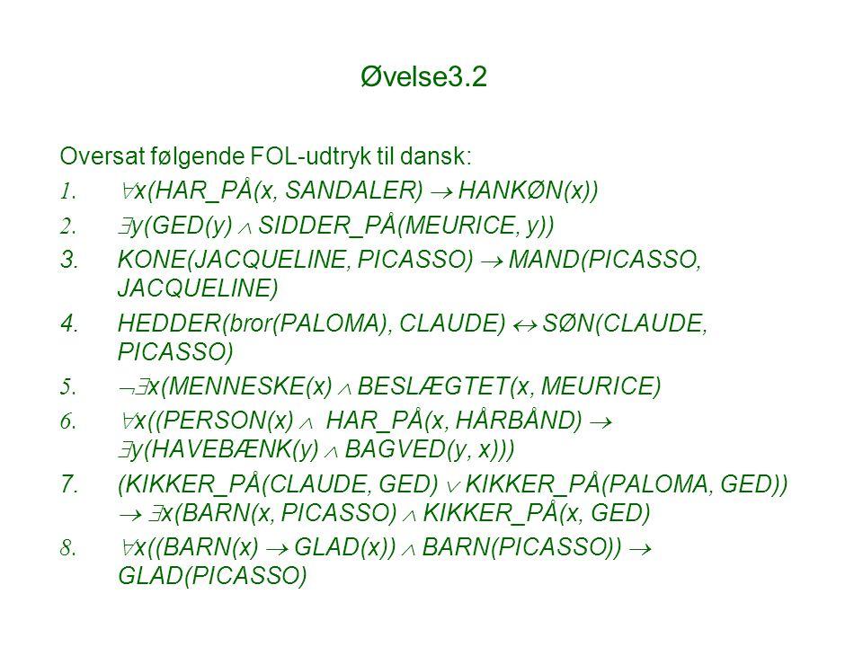 Øvelse3.2 Oversat følgende FOL-udtryk til dansk:
