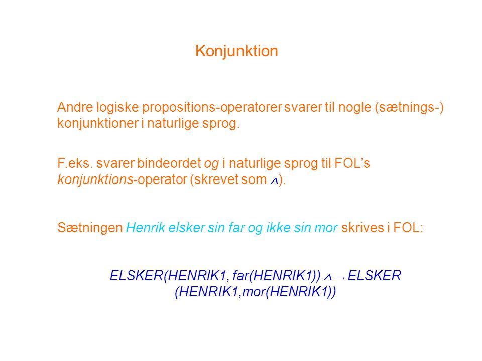 ELSKER(HENRIK1, far(HENRIK1))   ELSKER (HENRIK1,mor(HENRIK1))