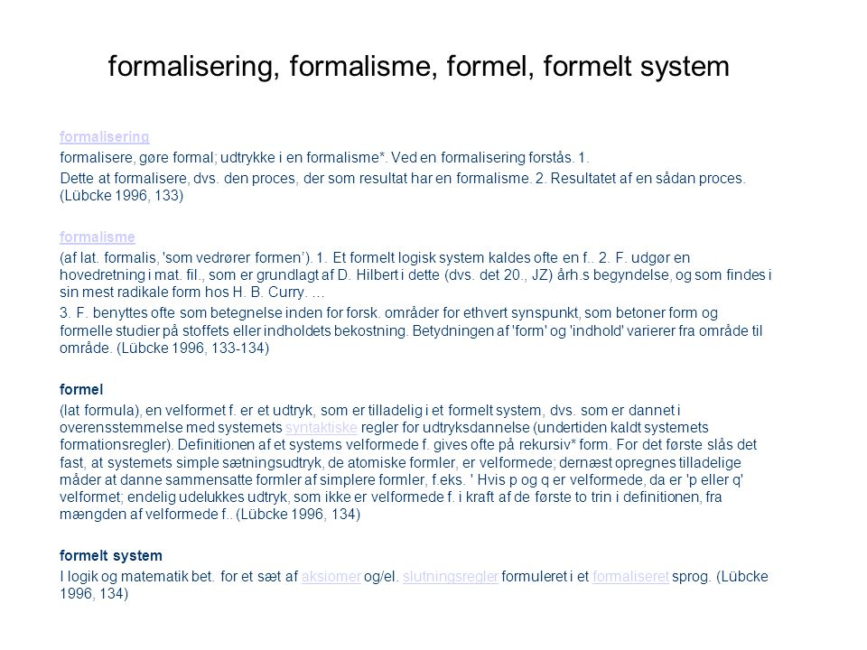 formalisering, formalisme, formel, formelt system
