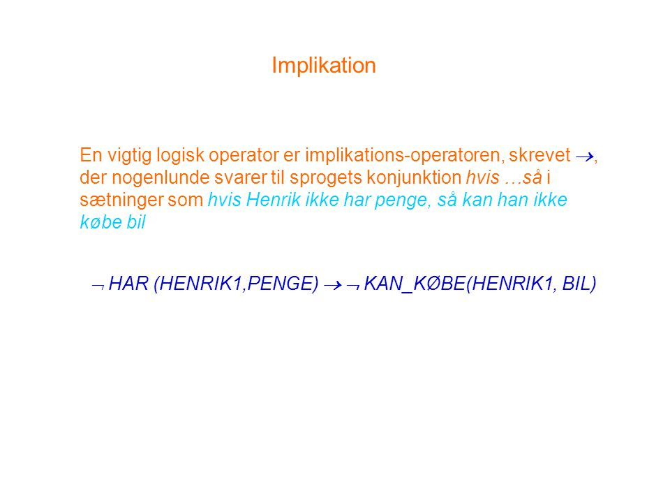 HAR (HENRIK1,PENGE)   KAN_KØBE(HENRIK1, BIL)