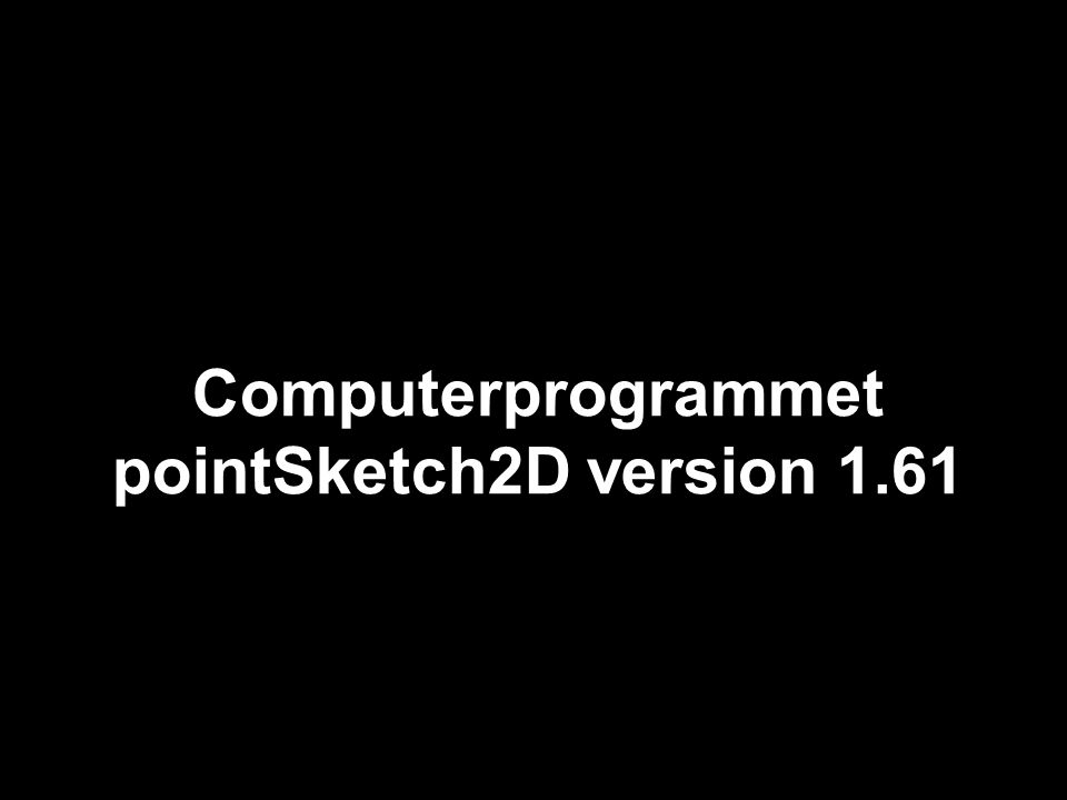 Computerprogrammet pointSketch2D version 1.61