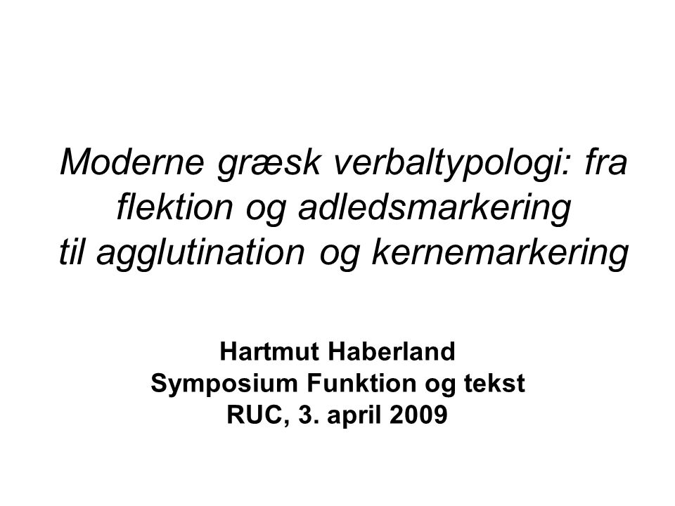 Hartmut Haberland Symposium Funktion og tekst RUC, 3. april 2009