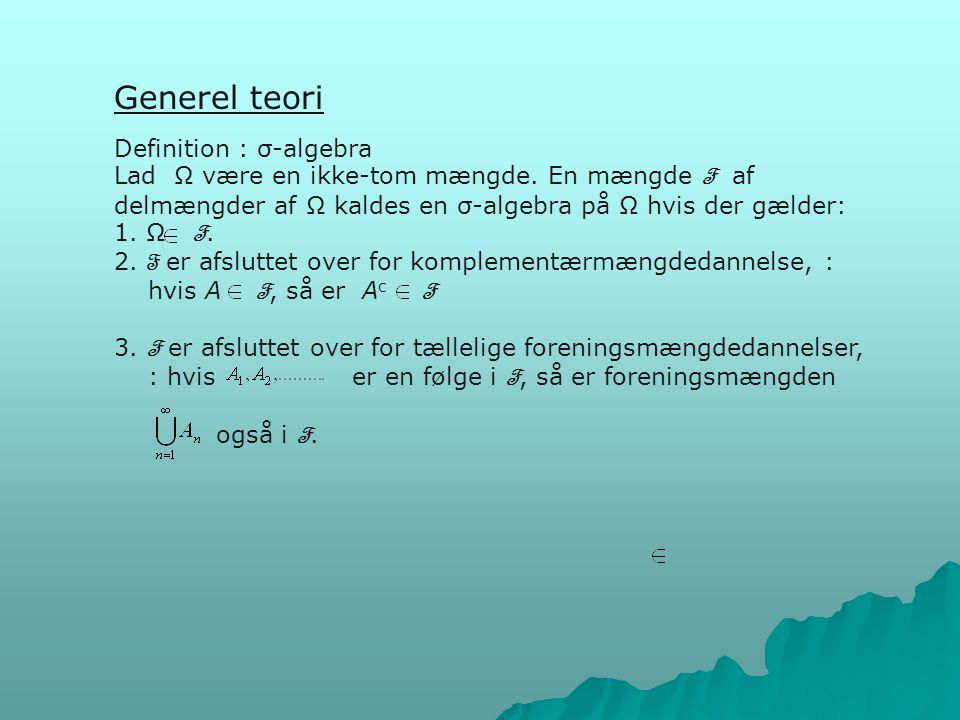 Generel teori Definition : σ-algebra