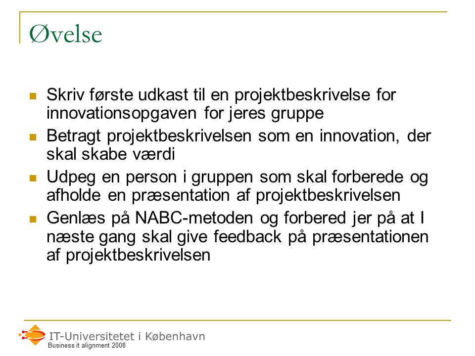 Øvelse Skriv første udkast til en projektbeskrivelse for innovationsopgaven for jeres gruppe.