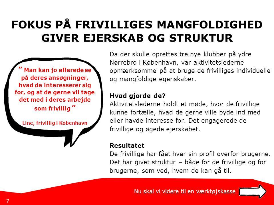 FOKUS PÅ FRIVILLIGES MANGFOLDIGHED GIVER EJERSKAB OG STRUKTUR