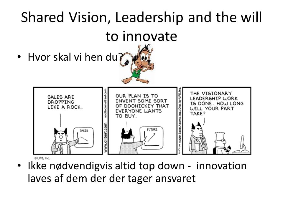 Shared Vision, Leadership and the will to innovate