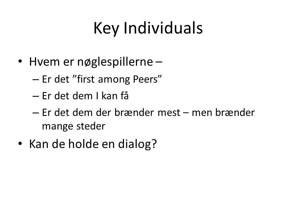 Key Individuals Hvem er nøglespillerne – Kan de holde en dialog