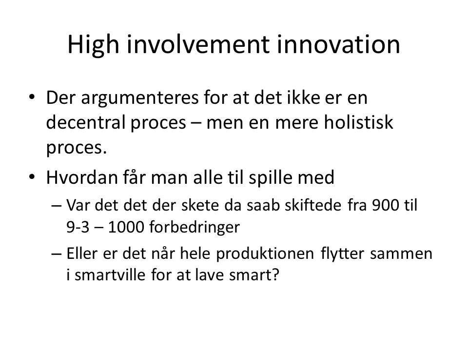 High involvement innovation