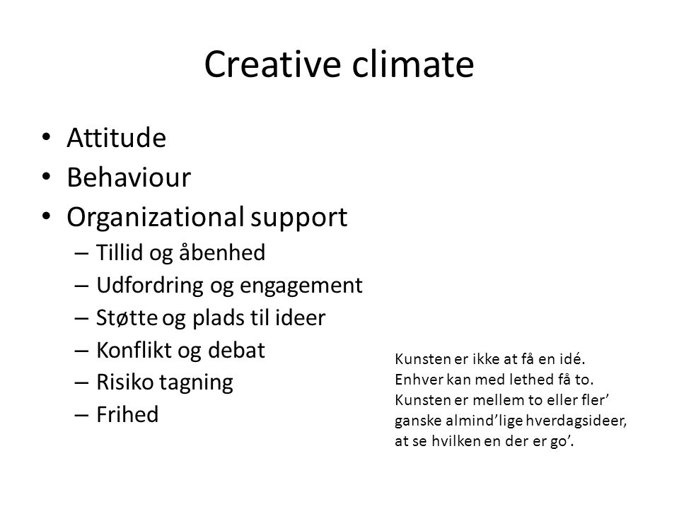 Creative climate Attitude Behaviour Organizational support