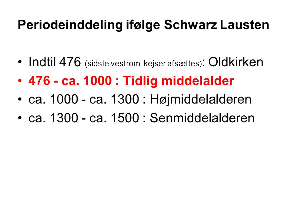 Periodeinddeling ifølge Schwarz Lausten