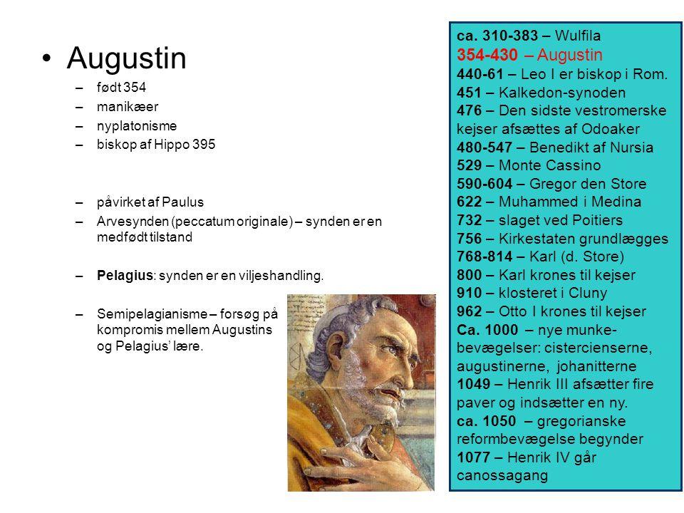 Augustin 354-430 – Augustin ca. 310-383 – Wulfila