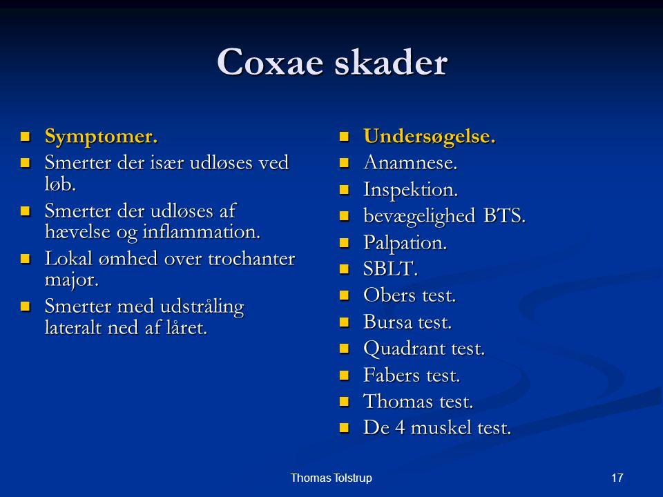 Coxae skader Symptomer. Smerter der især udløses ved løb.