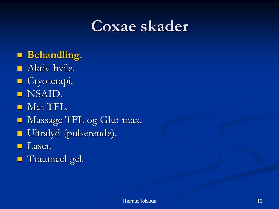 Coxae skader Behandling. Aktiv hvile. Cryoterapi. NSAID. Met TFL.