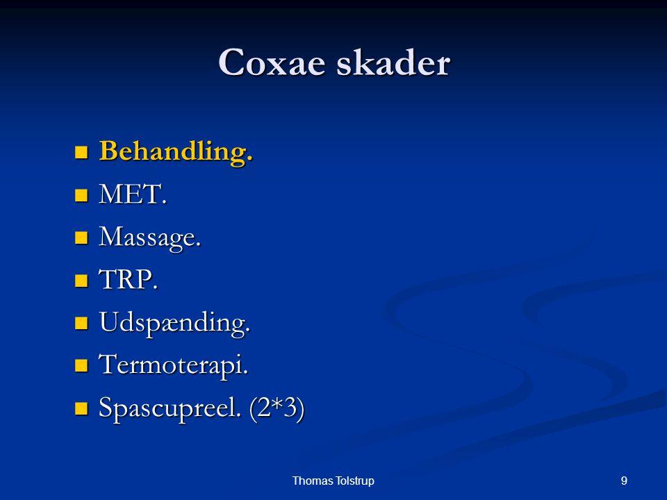 Coxae skader Behandling. MET. Massage. TRP. Udspænding. Termoterapi.