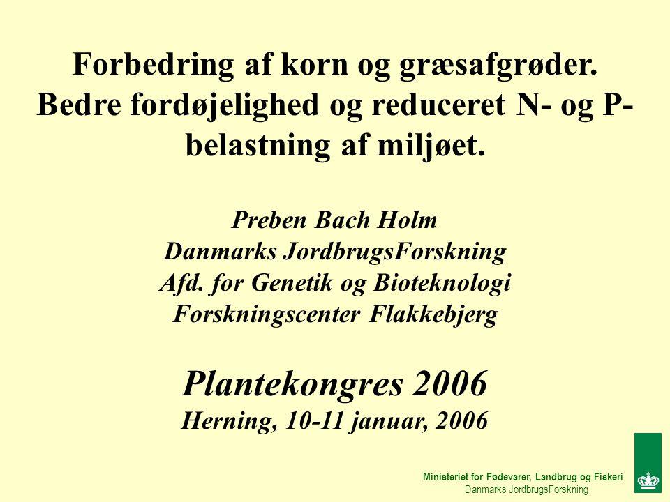 Plantekongres 2006 Forbedring af korn og græsafgrøder.