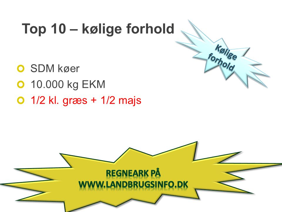 Top 10 – kølige forhold SDM køer 10.000 kg EKM 1/2 kl. græs + 1/2 majs