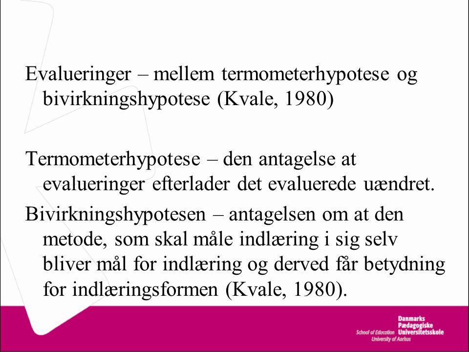 Evalueringer – mellem termometerhypotese og bivirkningshypotese (Kvale, 1980)