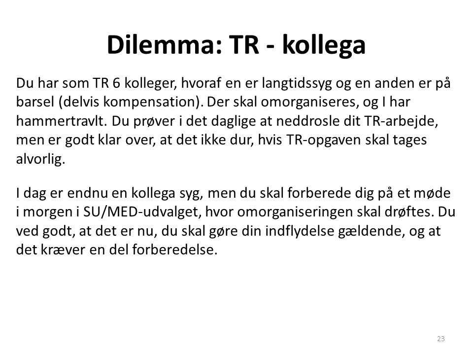 Dilemma: TR - kollega
