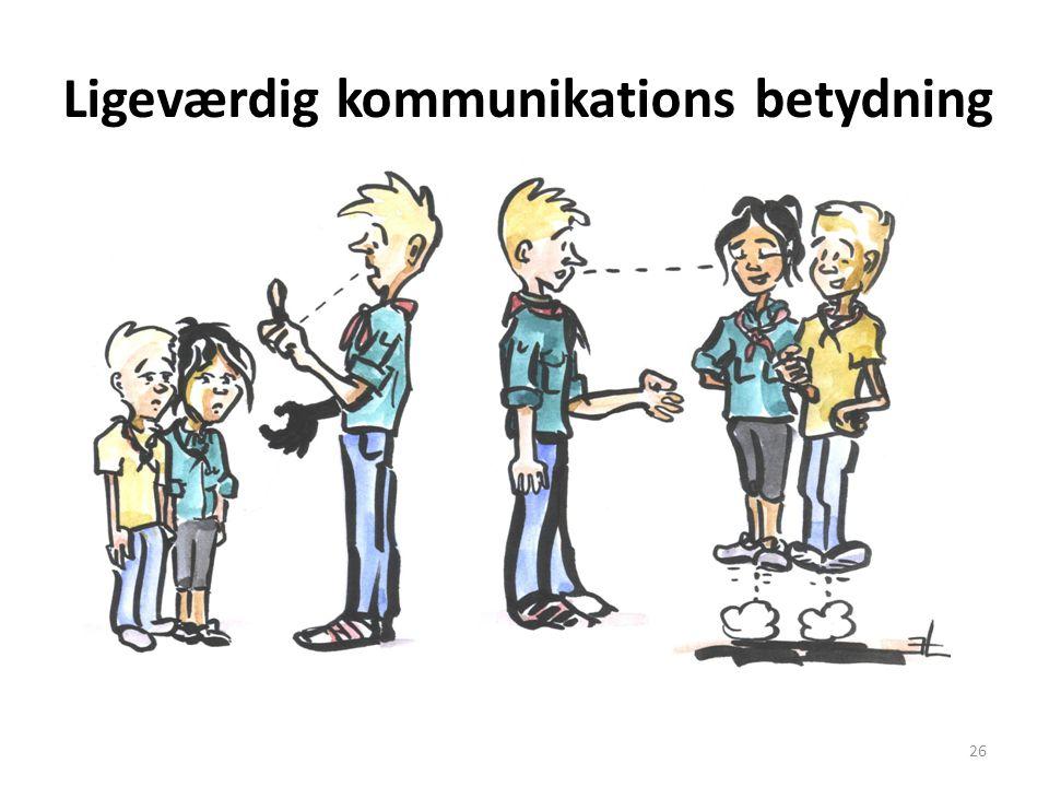 Ligeværdig kommunikations betydning