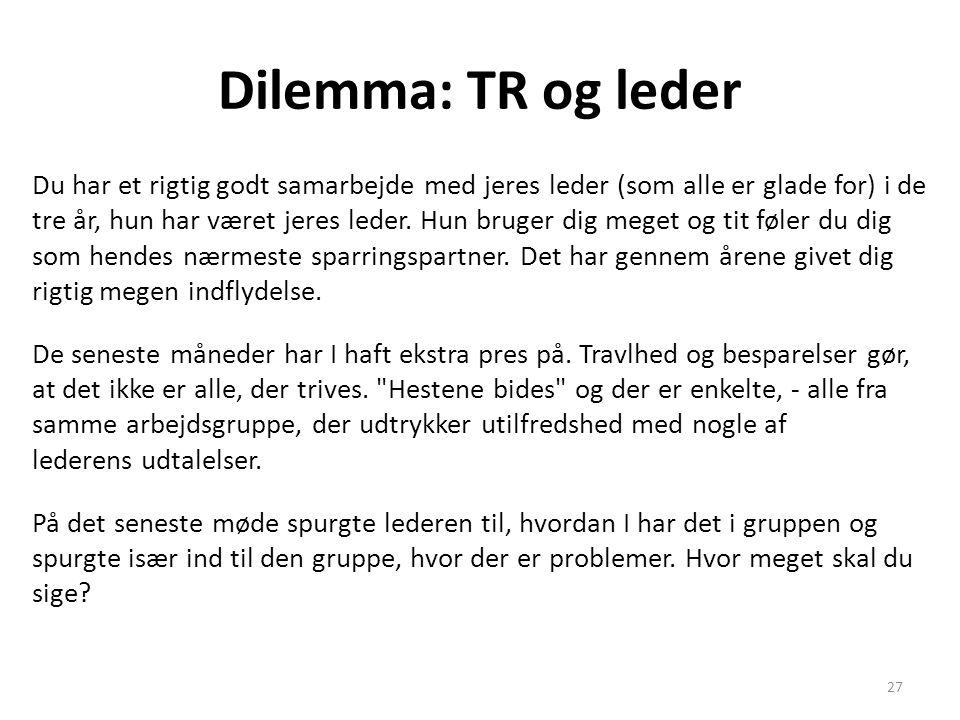 Dilemma: TR og leder