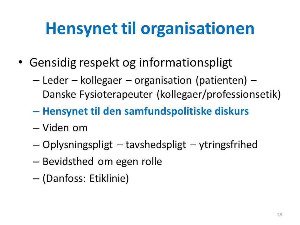 Hensynet til organisationen