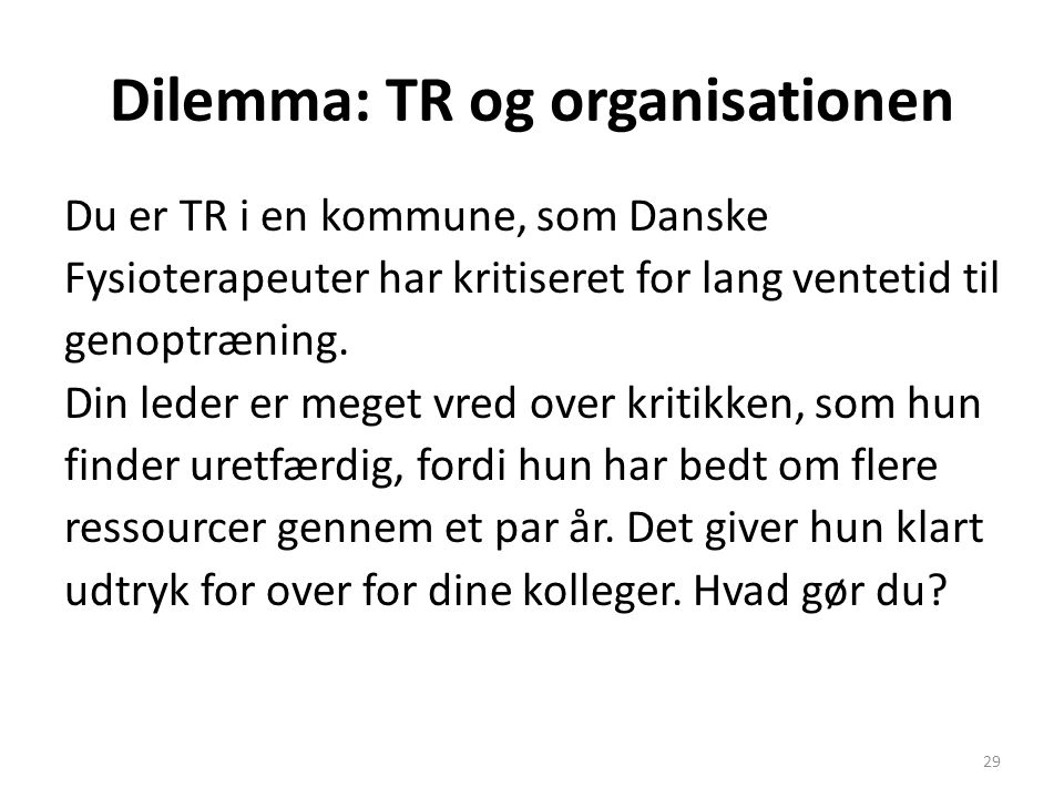 Dilemma: TR og organisationen