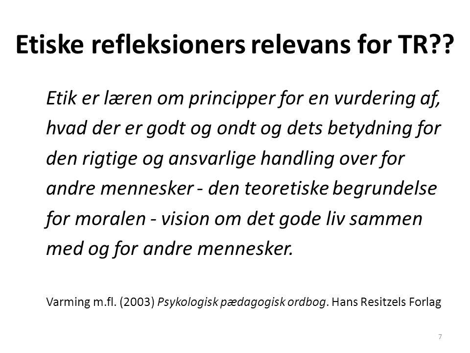 Etiske refleksioners relevans for TR
