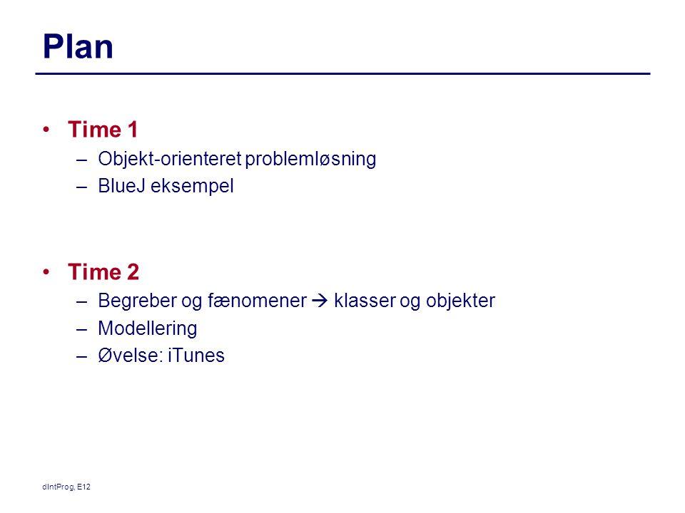 Plan Time 1 Time 2 Objekt-orienteret problemløsning BlueJ eksempel