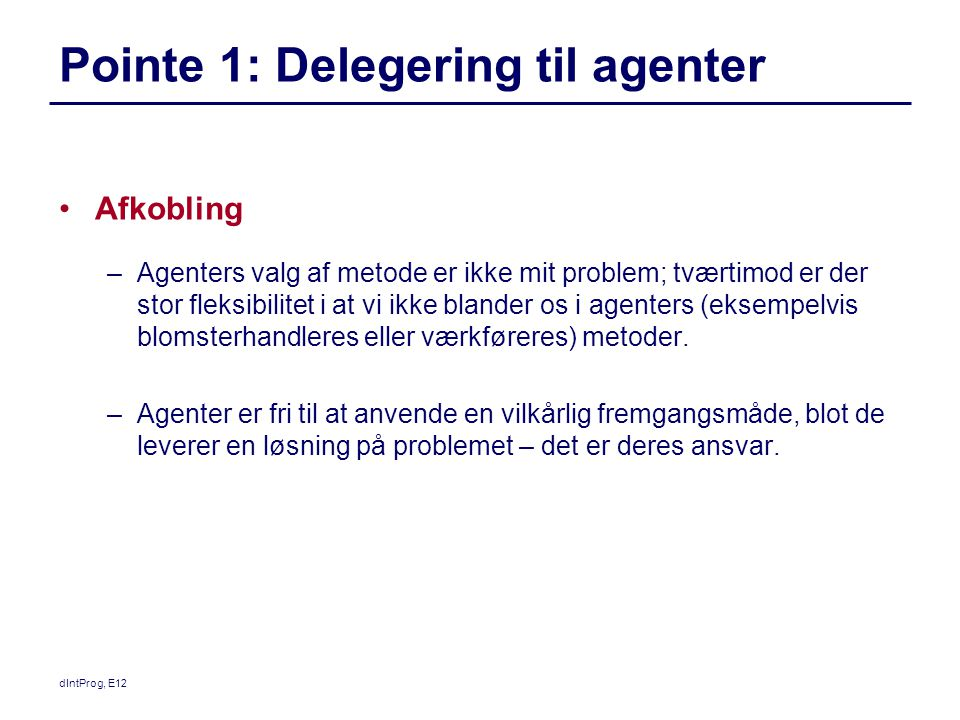 Pointe 1: Delegering til agenter
