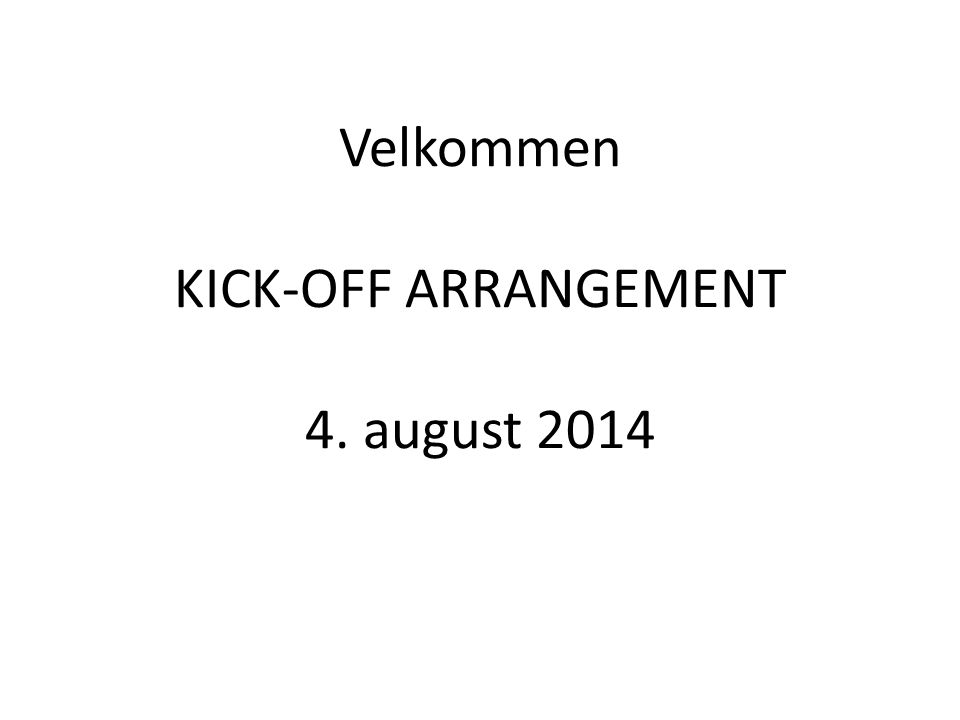 Velkommen KICK-OFF ARRANGEMENT 4. august 2014
