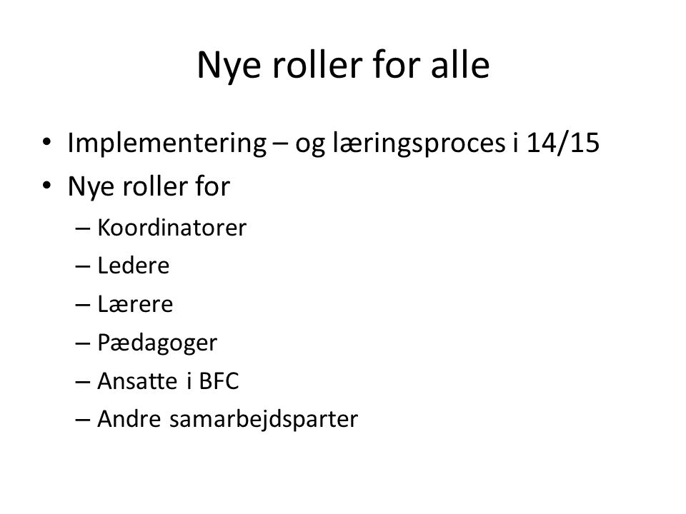 Nye roller for alle Implementering – og læringsproces i 14/15