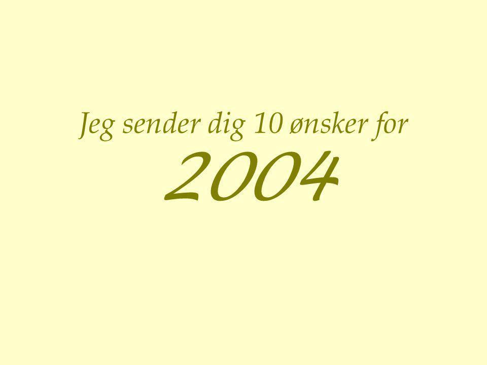 Jeg sender dig 10 ønsker for 2004