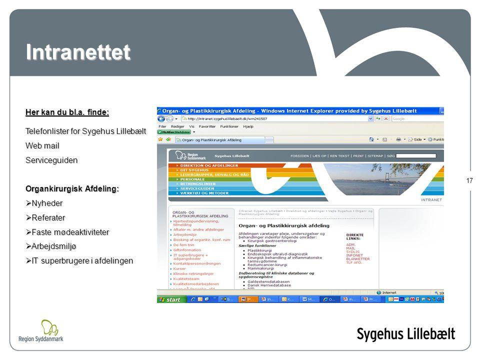 Intranettet Her kan du bl.a. finde: Telefonlister for Sygehus Lillebælt. Web mail. Serviceguiden.