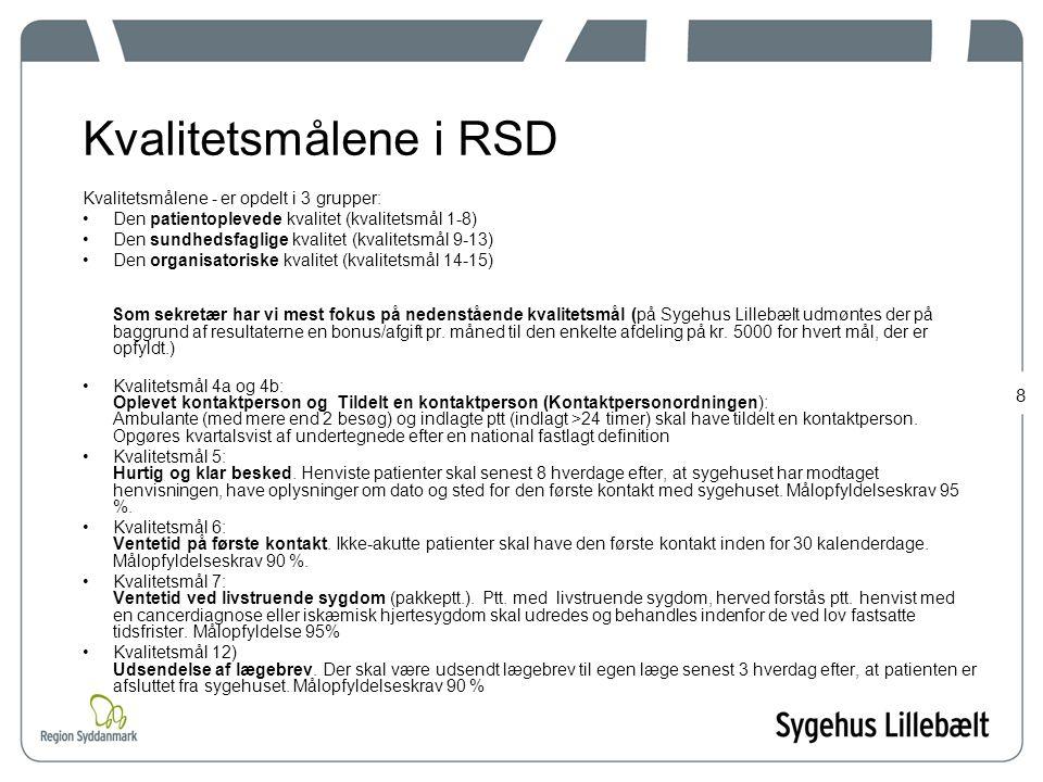 Kvalitetsmålene i RSD Kvalitetsmålene - er opdelt i 3 grupper: